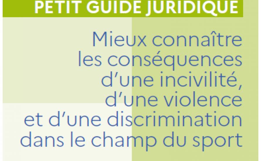 Guide Juridique : conséquence d'une incivilité, d'une violence et d'une discrimination dans le champs du sports.